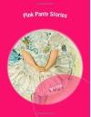 Pink Panty Stories - Pink Panty Stories