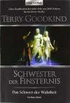 Schwester der Finsternis (Das Schwert der Wahrheit, #6) - Terry Goodkind, Caspar Holz