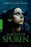 Magische Spuren  - Justine Larbalestier, Kattrin Stier