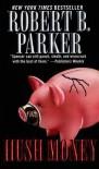 Hush Money (Spenser, #26) - Robert B. Parker
