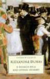 A Masked Ball and Other Stories (Pocket Classics (Stroud, Gloucestershire, England).) - Alexandre Dumas