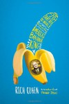 The Fish That Ate the Whale: The Life and Times of America's Banana King - Rich Cohen
