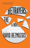 The Betrayers - David Bezmozgis