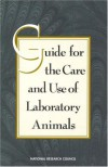 Guide for the Care and Use of Laboratory Animals: - National Research Council
