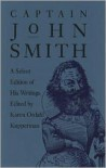 Captain John Smith: A Select Edition of His Writings - Captain John Smith