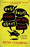 When Mr. Dog Bites - Brian Conaghan