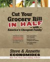 Cut Your Grocery Bill in Half with America's Cheapest Family: Includes So Many Innovative Strategies You Won't Have to Cut Coupons - Steve Economides