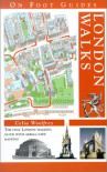 London Walks (On Foot Guides) - Celia Woolfrey
