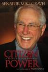 Citizen Power: A Mandate for Change - Mike Gravel