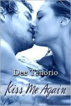 Kiss Me Again - Dee Tenorio