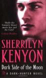 Dark Side of the Moon (Dark-Hunter, #10; Were-Hunter, #5) - Sherrilyn Kenyon