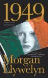 1949: A Novel of the Irish Free State - Morgan Llywelyn