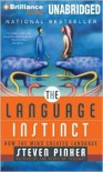 The Language Instinct: How the Mind Creates Language - Steven Pinker,  Read by Arthur Morey