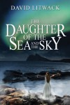 The Daughter of the Sea and the Sky - David Litwack