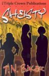 Sheisty (Sheisty series, #1) - T.N. Baker