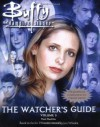 Buffy the Vampire Slayer: The Watcher's Guide, Volume 3  - Paul Ruditis