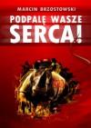 Podpalę wasze serca! - Marcin Brzostowski