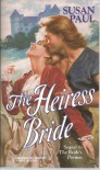 The Heiress Bride - Susan Paul