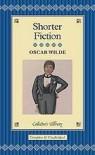 Shorter Fiction - Oscar Wilde
