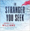 The Stranger You Seek (Audio) - Amanda Kyle Williams, Ann Marie Lee