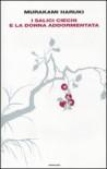 I salici ciechi e la donna addormentata - Haruki Murakami, Antonietta Pastore