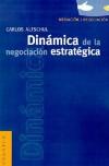 Dinamica de la Negociacion Estrategica - Carlos Altschul
