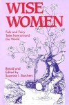 Wise Women: Folk and Fairy Tales from Around the World - Suzanne I. Barchers, Leann Mullineaux