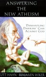 Answering the New Atheism: Dismantling Dawkins' Case Against God - 'Scott Hahn',  'Benjamin Wiker'