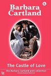 The Castle of Love - Barbara Cartland