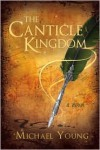 The Canticle Kingdom - Michael D. Young