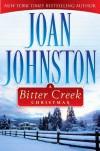 A Bitter Creek Christmas (Bitter Creek Novella) - Joan Johnston