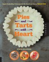 Pies and Tarts with Heart: Expert Pie-Building Techniques for 60+ Sweet and Savory Vegan Pies - Dynise Balcavage