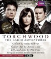 Torchwood: The Radio Adventures - Anita  Sullivan, Phil Ford, James Goss