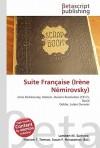 Suite Franaise (Irne Nmirovsky) - Lambert M. Surhone, VDM Publishing, Susan F. Marseken