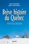 Brève Histoire du Québec - Jean Hamelin, Jean Provencher