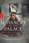 Massacre at the Palace: The Doomed Royal Dynasty of Nepal - Jonathan Gregson