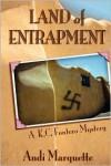 Land of Entrapment (A K.C. Fontero Mystery) - Andi Marquette