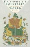 Favorite Folktales from Around the World (Pantheon Fairy Tale and Folklore Library) - Jane Yolen