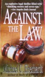 Against the Law - Michael C. Eberhardt