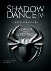 Shadowdance IV - La danza dello spettro: 4 (Crossing) (Italian Edition) - Stefano Massaron, David Dalglish