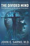 The Divided Mind: The Epidemic of Mindbody Disorders - John E. Sarno, Samuel J. Mann, Ira Rashbaum, Andrea Leonard-Segal, Douglas Hoffman, James R. Rochelle