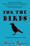 For the Birds - Angela Roquet