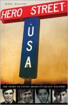 Hero Street, U.S.A.: The Story of Little Mexico's Fallen Soldiers - Marc Wilson