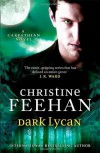 Dark Lycan: Number 24 in series ('Dark' Carpathian) by Feehan, Christine (2013) Hardcover - Christine Feehan