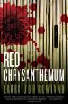 Red Chrysanthemum - Laura Joh Rowland