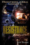 "Ep.#9 - ""Resistance"" (The Frontiers Saga) - Ryk Brown"