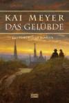 Das Gelübde - Kai Meyer