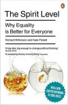The Spirit Level: Why Equality Is Better For Everyone - Richard G. Wilkinson, Kate E. Pickett