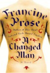 A Changed Man - Francine Prose