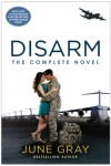 Disarm: The Complete Novel - June Gray